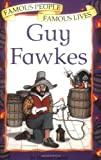 Famous People, Famous Lives: Guy Fawkes