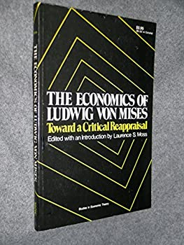 The Economics of Ludwig Von Mises: Toward a Critical Reappraisal (Studies in Economic Theory) 0836206517 Book Cover