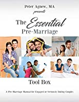 The Essential Pre-Marriage Tool Box: A Pre-Marriage Manual for Engaged or Seriously Dating Couples