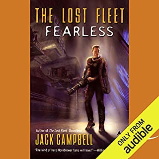 The Lost Fleet: Fearless                   By:                                                                                                                                 Jack Campbell                               Narrated by:                                                                                                                                 Christian Rummel,                                                                                        Jack Campbell                      Length: 9 hrs and 50 mins     6,554 ratings     Overall 4.4