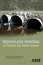 Trenchless Renewal of Culverts and Storm Sewers (ASCE Manual and Reports on Engineering Practice No. 120)
