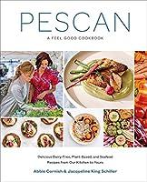 Pescan: A Feel Good Cookbook