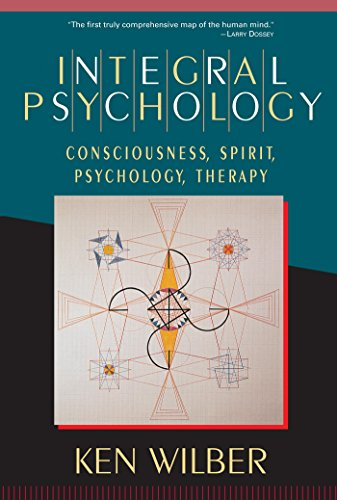 Integral Psychology: Consciousness, Spirit, Psychology, Therapy (English Edition)