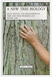 A New Tree Biology, by Alex Shigo