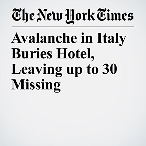 Avalanche in Italy Buries Hotel, Leaving up to 30 Missing copertina
