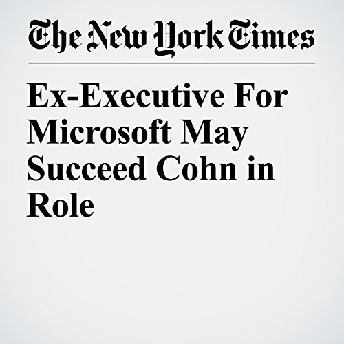 Ex-Executive For Microsoft May Succeed Cohn in Role copertina