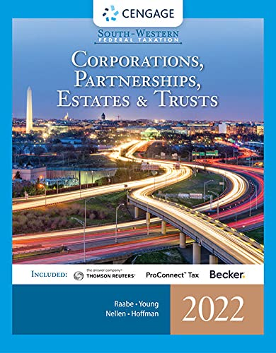Compare Textbook Prices for South-Western Federal Taxation 2022: Corporations, Partnerships, Estates and Trusts Intuit ProConnect Tax Online & RIA Checkpoint, 1 term Printed Access Card 45 Edition ISBN 9780357519240 by Raabe, William A.,Young, James C.,Nellen, Annette,Hoffman, William H.
