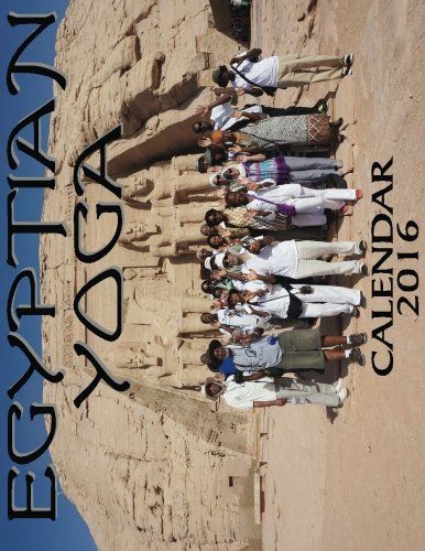 Egyptian Yoga Calendar 2016 (Volume 1)