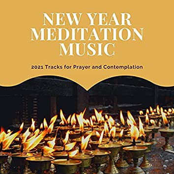 New Year Meditation Music: 2021 Tracks for Prayer and Contemplation