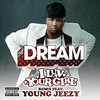 I Luv Your Girl [Explicit] (Remix (Explicit)) [feat. Young Jeezy]