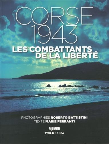 Corse 1943 : Les combattants de la liberté
