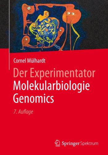 Der Experimentator Molekularbiologie / Genomics
