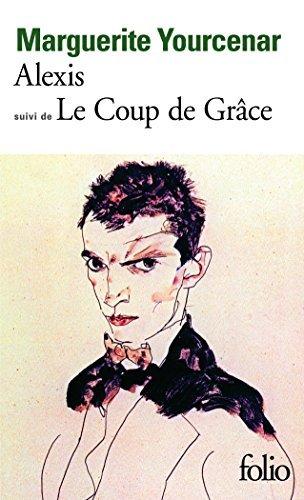 Alexis: ou le Trait du Vain Combat (suivi de) Le Coup de Grce (Collection Folio #1041) (French Edition) by Marguerite Yourcenar(1978-06-01)