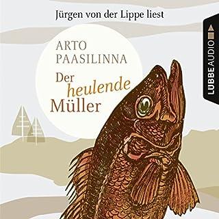 Der heulende Müller                   Autor:                                                                                                                                 Arto Paasilinna                               Sprecher:                                                                                                                                 Jürgen von der Lippe                      Spieldauer: 5 Std. und 3 Min.     35 Bewertungen     Gesamt 4,2