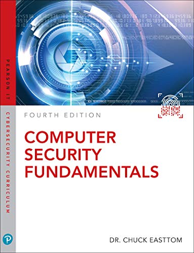 Computer Security Fundamentals (Pearson IT Cybersecurity Curriculum...