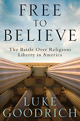 Image of Free to Believe: The Battle Over Religious Liberty in America