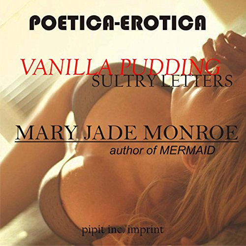 Vanilla Pudding     Sultry Letters, Book 3              By:                                                                                                                                 Mary Jade Monroe                               Narrated by:                                                                                                                                 Saffron Hillcrest                      Length: 23 mins     Not rated yet     Overall 0.0