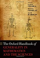 The Oxford Handbook of Generality in Mathematics and the Sciences (Oxford Handbooks)