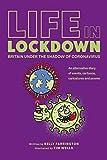 Life in Lockdown: Britain under the shadow of coronavirus