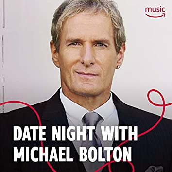 Date Night with Michael Bolton