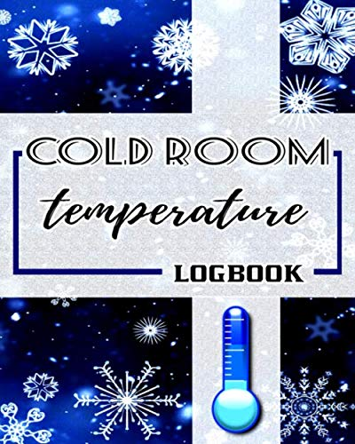 Cold Room Temperature Logbook: For restaurants, bars and any professional for whom good food preservation is a priority | 120 pages | 8 x 10 inches