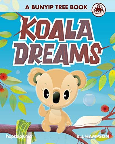 Koala Dreams: Koa the Koala (A Bunyip Tree Children's Picture Book) (English Edition)
