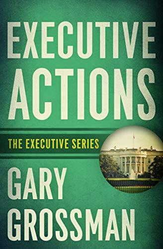 Executive Actions (The Executive Series Book 1) (English Edition)