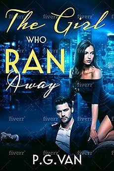 The Girl Who Ran Away: A Tangled Affair by [P.G. Van]