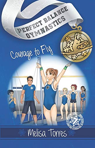 Compare Textbook Prices for Courage to Fly Perfect Balance Gymnastics Series Book 7  ISBN 9781700444882 by Torres, Melisa,ezarago