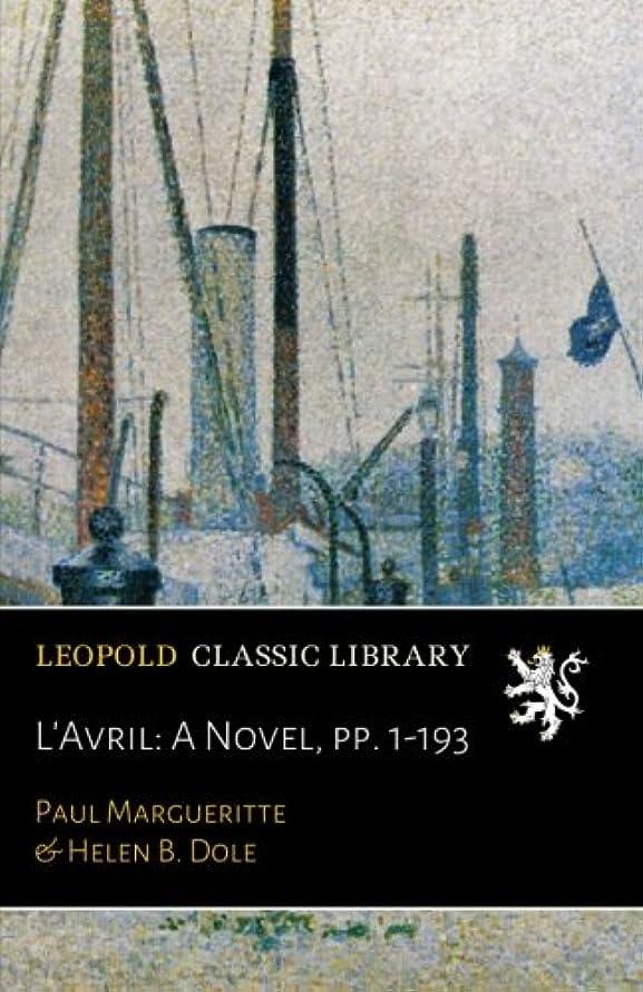 アンケート混雑多様なL'Avril: A Novel, pp. 1-193