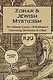 Zohar & Jewish Mysticism: The Ultimate Essence Of Kabbalah &...