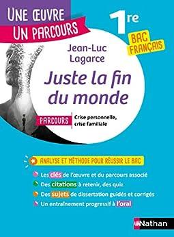 EPUB - Juste la fin du monde - Étude de l'oeuvre intégrale et outils pour réussir le BAC Français 2021 par [Jean-Luc Lagarce]