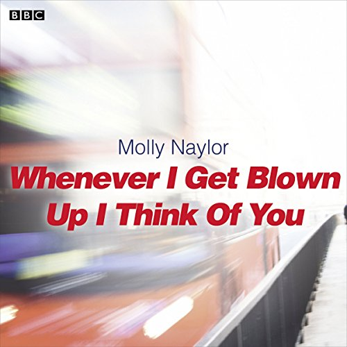 Whenever I Get Blown Up I Think of You audiobook cover art