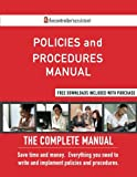 Policies and Procedures Manual: The Complete Manual