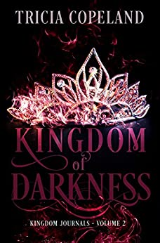 Kingdom of Darkness (Kingdom Journals Book 2) by [Tricia Copeland, Jo Michaels, Tia Bach]