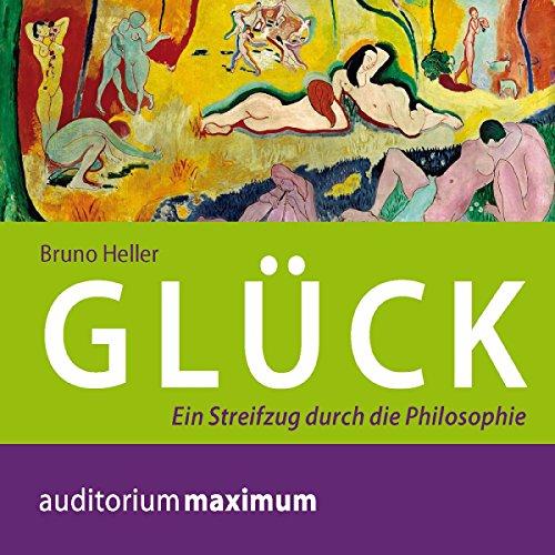Glück: Ein Streifzug durch die Philosophie cover art