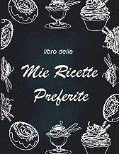 libro delle mie ricette preferite: Quaderno per Ricette   Quaderno per annotare le proprie ricette , Per 100 Ricetta   Idea regalo (Italian Edition)