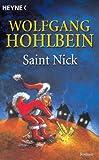 Saint Nick: Roman: Der Tag, an dem der Weihnachtsmann durchdrehte