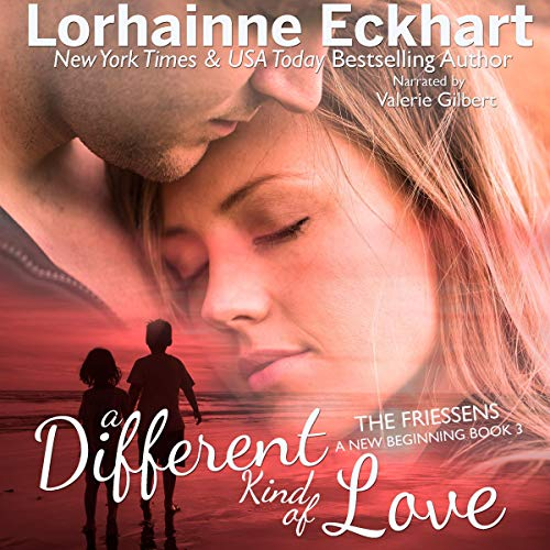 A Different Kind of Love      The Friessens: A New Beginning, Book 3              Written by:                                                                                                                                 Lorhainne Eckhart                               Narrated by:                                                                                                                                 Valerie Gilbert                      Length: 4 hrs and 10 mins     Not rated yet     Overall 0.0