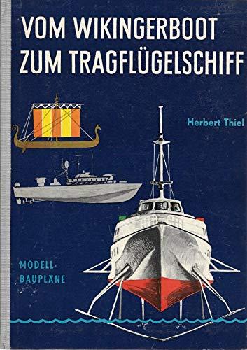 Vom Wikingerboot zum Tragflügelschiff. Modellbaupläne