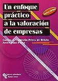 Un Enfoque Práctico a La Valoración de Empresas (Manuales)