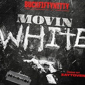 Movin' White