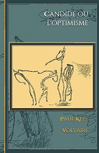 Candide ou l'optimisme: - Edition illustrée par 26 dessins en N&B de Paul Klee