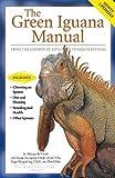 [The Green Iguana Manual] [By: De Vosjoli, Philippe] [January, 2003]