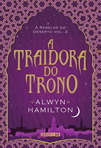 A traidora do trono (A Rebelde do Deserto Livro 2)