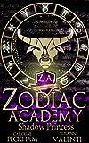 Zodiac Academy 4: Shadow Princess: An Academy...
