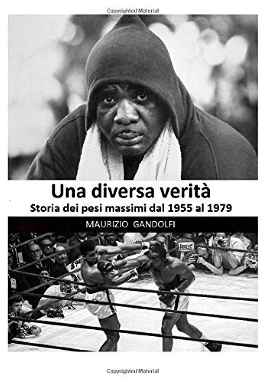 ハックアンカー暗いUna diversa verità: Storia dei pesi massimi dal 1955 al 1979 (Tisandro)