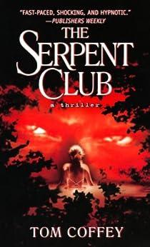 The Serpent Club by [Tom Coffey]