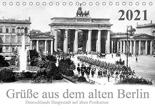 Grüße aus dem alten Berlin (Tischkalender 2021 DIN A5 quer)