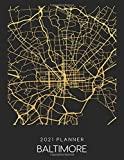 2021 Planner Baltimore: Weekly - Dated With To Do Notes And Inspirational Quotes - Baltimore - Maryland (City Map Calendar Diary Book 2021)